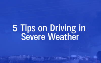 5 Tips on Driving in Severe Weather