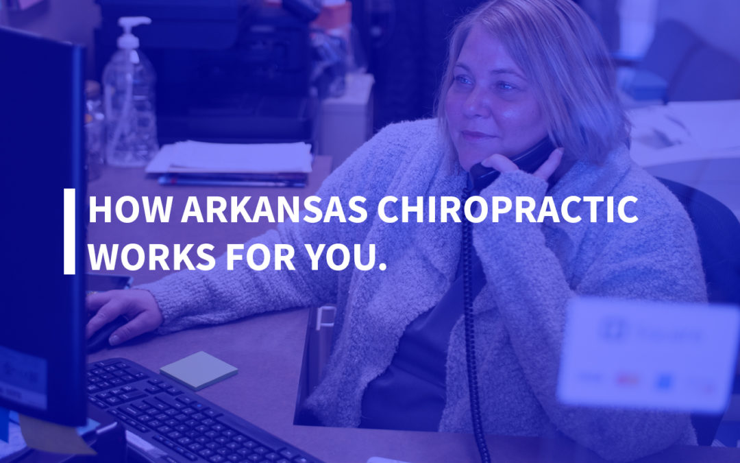 How Arkansas Chiropractic Works for You