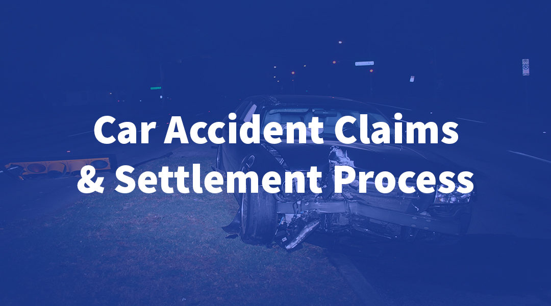 Car Accident Claims & Settlements