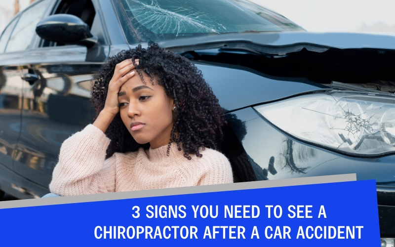 3 Signs You Need to See a Chiropractor After a Car Accident